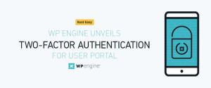 WP Engine's User Portal Now Uses Two-Factor Authentication